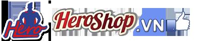 Hero Shop - Đảm Bảo Uy Tín , với giá cả cạnh tranh nhất